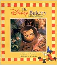 Disney Bakery: 30 Magical Recipes