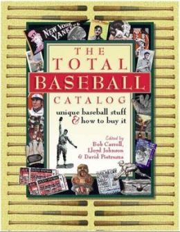The Total Baseball Catalog: Unique Baseball Stuff & How To Buy It