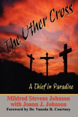 The Other Cross: A Thief in Paradise