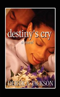 Destiny's Cry: A Novel