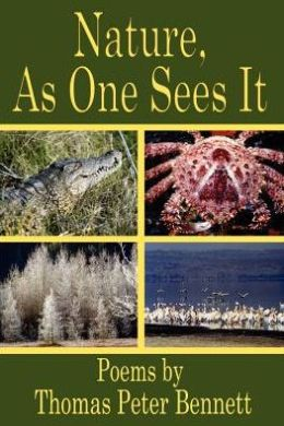 Nature, as One Sees It: Poems by