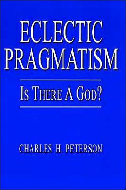 Eclectic Pragmatism: Is There a God?