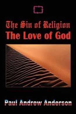 The Sin of Religion the Love of God