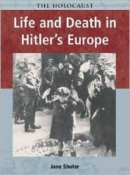 Life and Death in Hitler's Europe