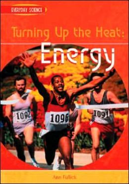 Turning up the Heat: Energy