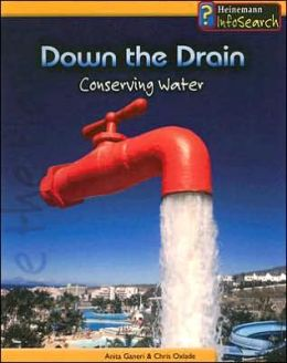 Down the Drain: Conserving Water