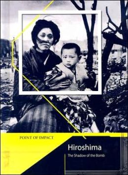 Hiroshima: The Shadow of the Bomb