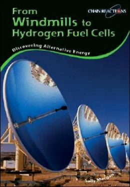 From Windmills to Hydrogen Fuel Cells: Discovering Alternative Energy Sources