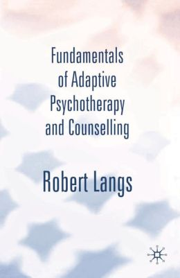 Fundamentals of Adaptive Psychotherapy and Counseling