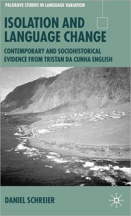 Isolation and Language Change: Contemporary and Sociohistorical Evidence from Tristan da Cunha English
