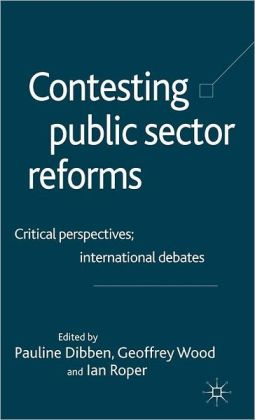 Contesting Public Sector Reforms: Critical Perspectives; International Debates