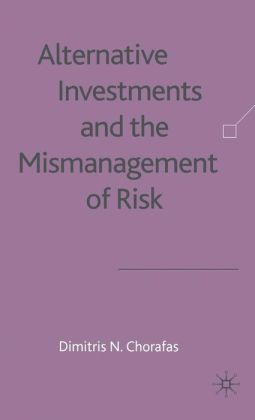 Alternative Investments and the Mismanagement of Risk