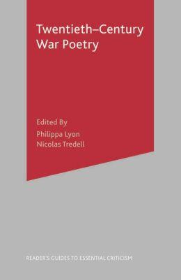 Twentieth Century War Poetry (Readers' Guides to Essential Criticism Series)