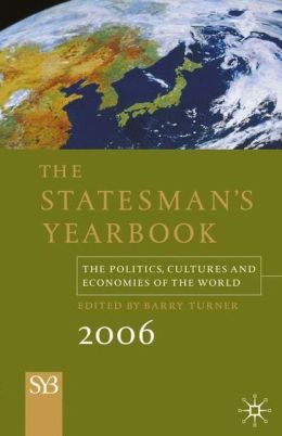 The Statesman's Yearbook 2007: The Politics, Cultures and Economies of the World
