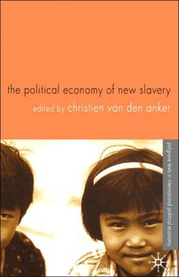 The Political Economy Of New Slavery