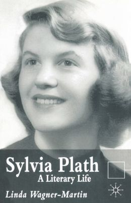 Sylvia Plath: A Literary Life, Second Edition