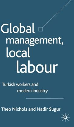 Global Management, Local Labour: Turkish Workers and Modern Industry