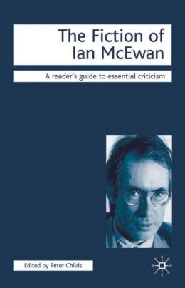 Fiction of Ian McEwan: Reader's Guide to Essential Criticism