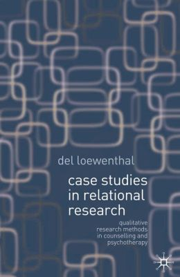 Case Studies in Relational Research: Case Studies for Counselling and Psychotherapy
