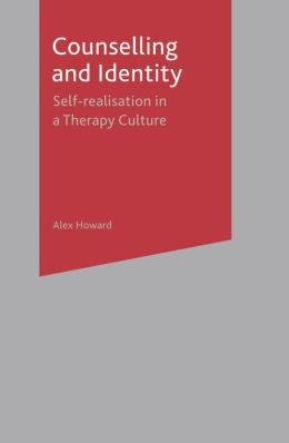 Counselling and Identity: Self-Realisation in a Therapy Culture