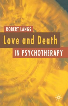 Love and Death in Psychotherapy