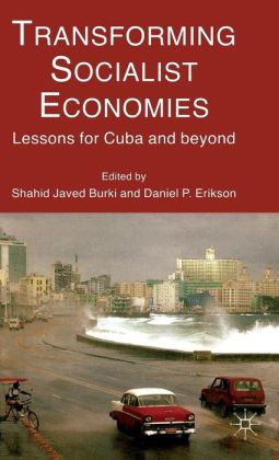 Transforming Socialist Economies: Lessons for Cuba and Beyond