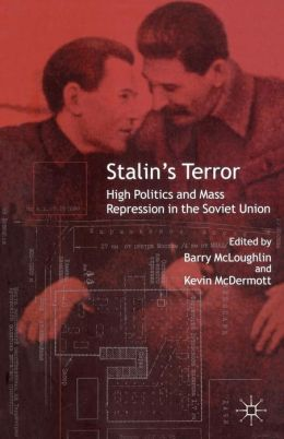 Stalin's Terror: High Politics and Mass Repression in the Soviet Union