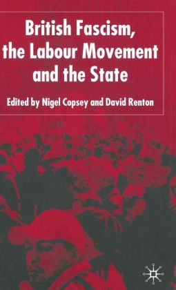British Fascis, the Labour Movement and the State