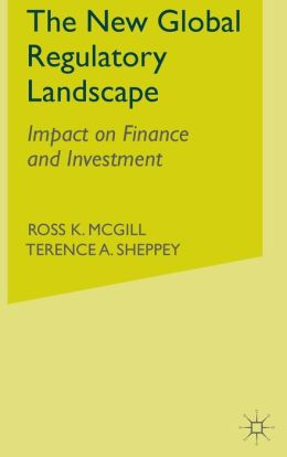 The New Global Regulatory Landscape: Impacts on Finance and Investment