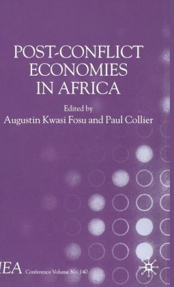 Post-Conflict Economies in Africa (International Economic Association Series Volume 140)