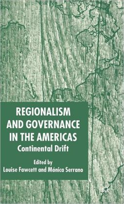 Regionalism and Governance in the Americas: Continental Drift