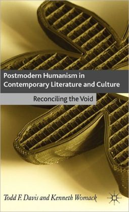 Postmodern Humanism in Contemporary Literature and Culture: Reconciling the Void