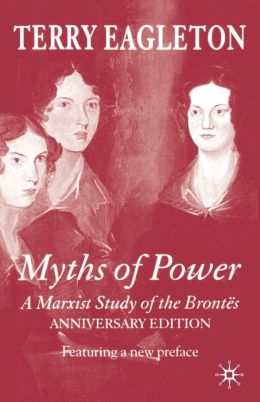 Myths of Power: A Marxist Study of the Brontës