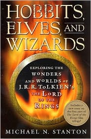 Hobbits, Elves, and Wizards: Exploring the Wonders and Worlds of J.R.R. Tolkien's