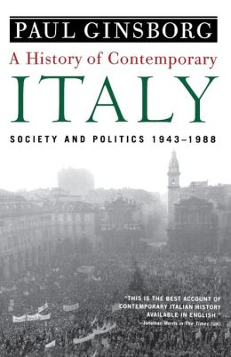 History of Contemporary Italy: Society and Politics, 1943-1988