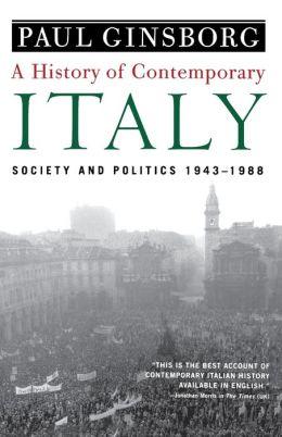 History of Contemporary Italy: Society and Politics, 1943-1988