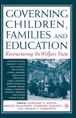 Governing Children, Families and Education: Restructuring the Welfare State