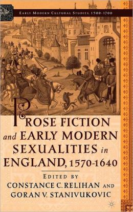 Prose Fiction and Early Modern Sexualities in England, 1570-1640