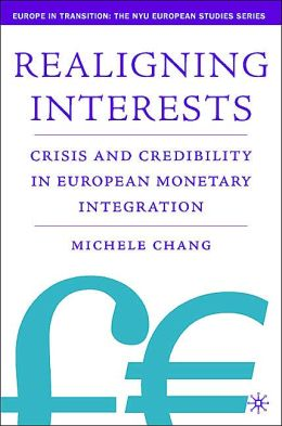 Realigning Interests: Crisis and Credibility in European Monetary Integration