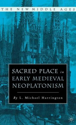 Sacred Place in Early Medieval Neoplatonism