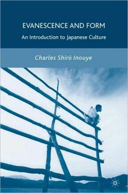 Evanescence and Etiquette: An Introduction to Japanese Culture