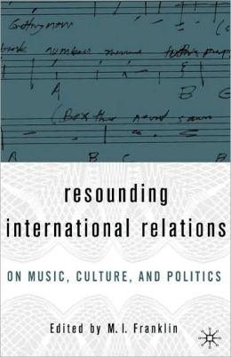 Resounding International Relations