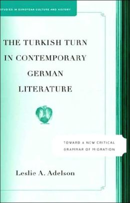 The Turkish Turn In Contemporary German Literature
