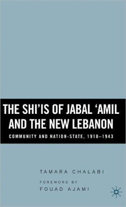 Shi'is of Jabal 'Amil and the New Lebanon: Community and Nation-State, 1918-1943