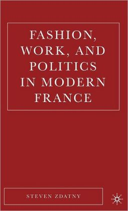 Fashion, Work, and Enterprise in Modern France
