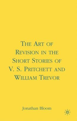 Art of Revision in the Short Stories of V.S. Pritchett and William Trevor