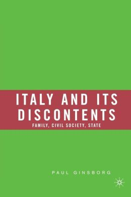 Italy and its Discontents: Family, Civil Society, State, 1980-2001