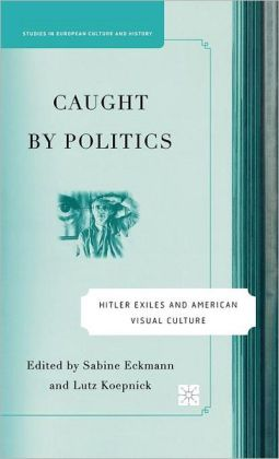 Caught by Politics: Hitler Exiles and American Visual Culture