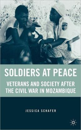 Soldiers at Peace: Veterans of the Civil War in Mozambique