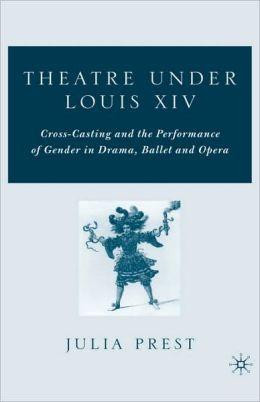 Theatre Under Louis Xiv